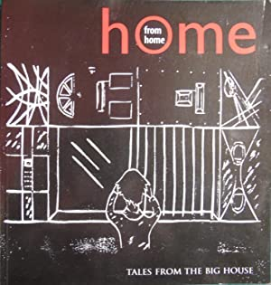 Home From Home: Tales From The Big House: Kate Hendry Ed.