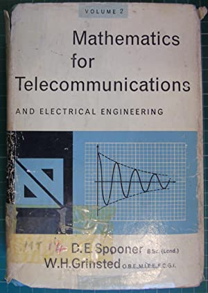 Mathematics for Telecommunications and Electrical Engineering Volume: D E Spooner
