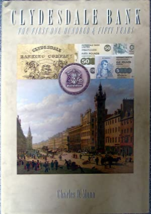History of the Clydesdale Bank: The First Hundred and Fifty Years