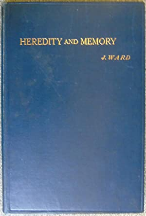 Heredity and Memory : Being The Henry: Ward, James