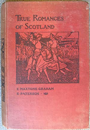 True Romances of Scotland (h/b 1908)