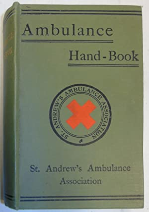 Ambulance Hand-Book, On the Principles Of First-Aid: Sir George Thomas