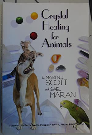 Crystal Healing for Animals: Scott, Martin J
