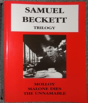 Samuel Beckett Trilogy: Molloy; Malone Dies &: Beckett, Samuel