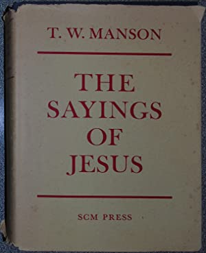 The Sayings of Jesus as recorded in: Manson. T W