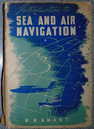 Introduction to Sea & Air Navigation with: Smart, W M