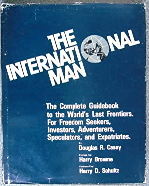 The International Man: The Complete Guidebook to: Casey, Douglas R.