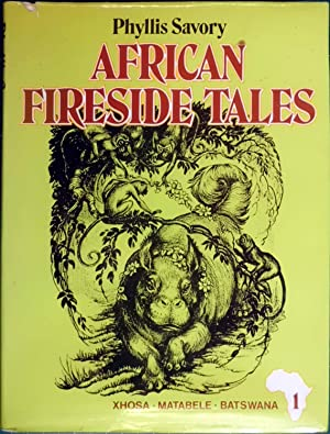 African Fireside Tales Part 1- Xhosa, Matabele,: Savory, Phyllis