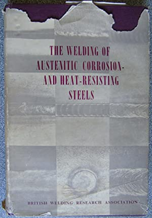 The Welding of Austenitic Corrosion and Heat-Resisting Steels