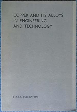 Copper and its Alloys in Engineering and Technology - C.D.A. Publication No 43