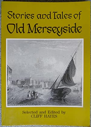 Stories and Tale of Old Merseyside