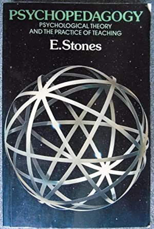 Psychopedagogy: Psychological theory and the practice of: Stones, E
