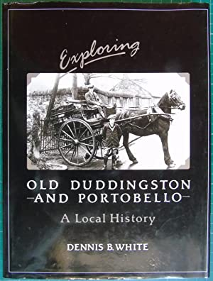 Exploring Old Duddingston and Portobello : Tracing the Development of the Lands of the Old Barony...