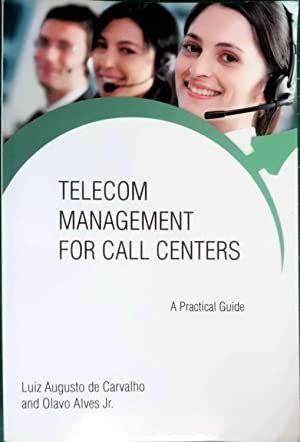 Telecom Management For Call Centers: A Practical: Carvalho, Luiz Augusto