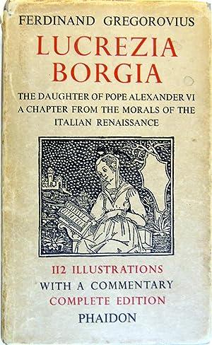 Lucrezia Borgia: The daughter Of Pope Alexander: Gregorovius, Ferdinand