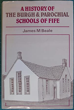 A History Of The Burgh & Parochial Schools Of Fife