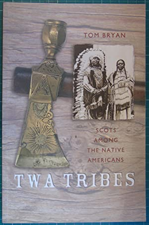 Twa Tribes-Scots among the Native Americans: Hugo Reid, Alexander Ross and Charles McKenzie