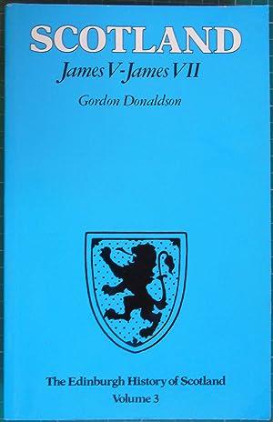 James V-James VII: Volume 3 The Edinburgh: Donaldson, Gordon