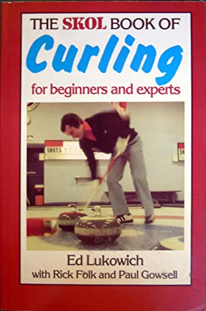 The Skol Book of Curling : For: Lukowich, Ed; Folk,