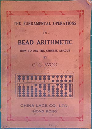 The Fundamental Operations in Bead Arithmetic How: C C Woo