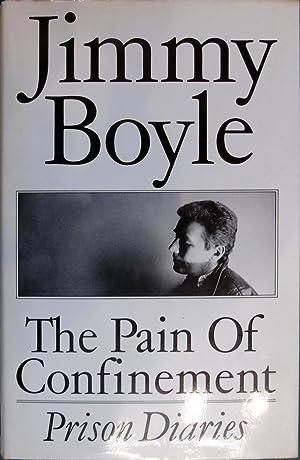Pain of Confinement: Prison Diaries: Jimmy Boyle
