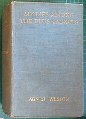 My Life Among The Blue-Jackets: Agnes Weston