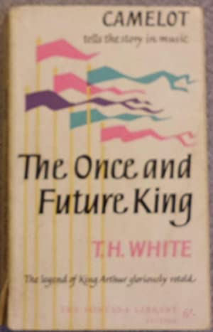 The Once And Future King: T.H. White