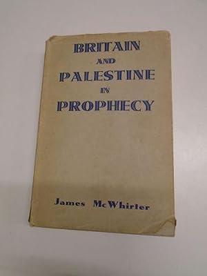 BRITAIN & PALESTINE IN PROPHECY by JAMES: JAMES McWHIRTER