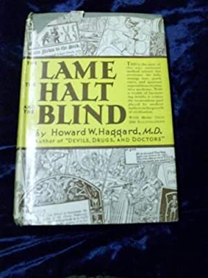 THE LAME THE HALT AND THE BLIND: HOWARD W. HAGGARD,