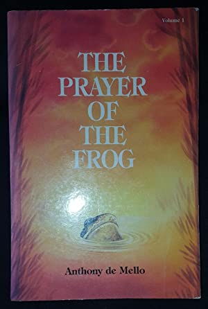 THE PRAYER OF THE FROG: ANTHONY DE MELLO