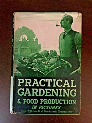 PRACTICAL GARDENING & FOOD PRODUCTION IN PICTURES: RICHARD SUDELL