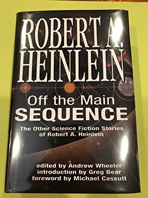 OFF THE MAIN SEQUENCE the other Science: Robert A. Heinlein