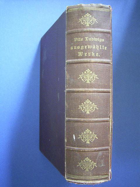 Otto Ludwigs ausgewählte Werke in zwei Bänden.,: Ludwig, Otto.