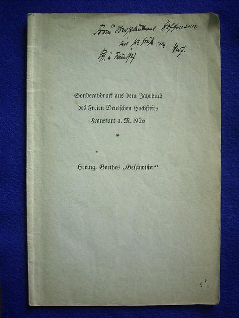 """Goethes """"Geschwister"""". Sonderabdruck aus dem Jahrbuch des: Hering, Robert."""