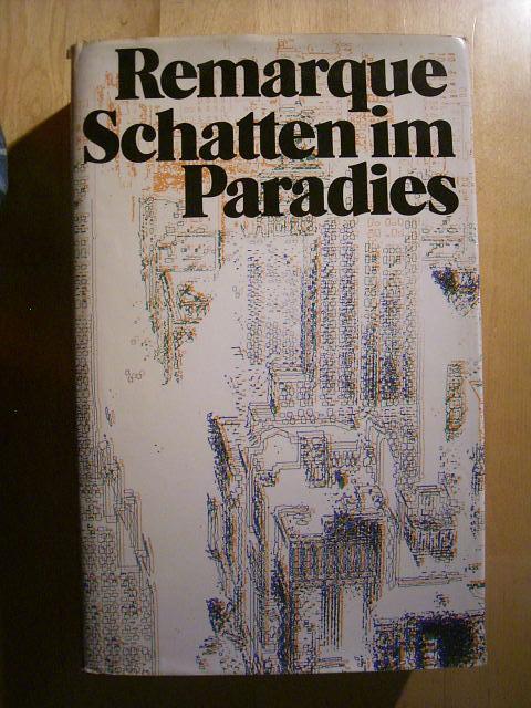 Schatten im Paradies.: Remarque, Erich Maria.