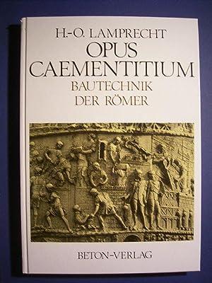 Opus caementitium. Bautechnik der Römer.,: Lamprecht, Heinz-Otto.