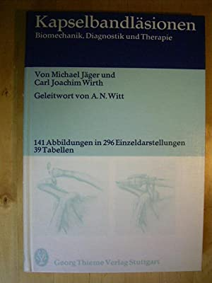 Kapselbandläsionen. Biomechanik, Diagnostik und Therapie. Mit einem: Jäger, Michael und
