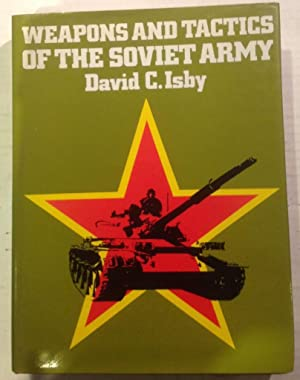 Weapons and tactics of the Soviet Army: Isby, David C