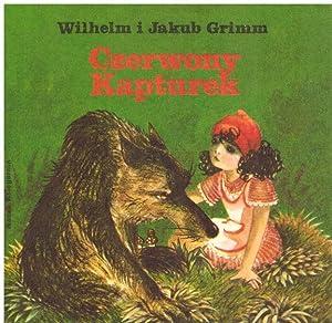 Czerwony Kapturek: GRIMM Wilhelm i