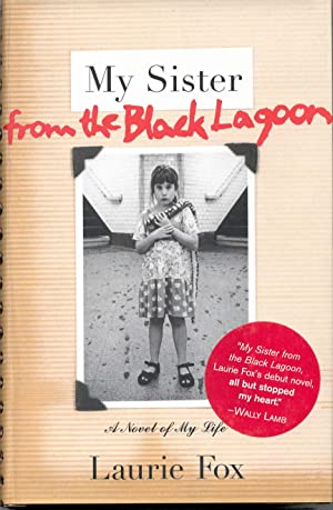 My Sister from the Black Lagoon a novel of my life