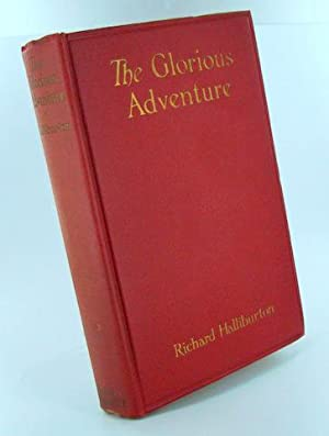THE GLORIOUS ADVENTURE: HALLIBURTON, Richard