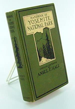 Yosemite) HANDBOOK OF YOSEMITE NATIONAL PARK A Compendiium of Articles on the Yosemite Region by ...