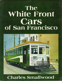 THE WHITE FRONT CARS OF SAN FRANCISCO
