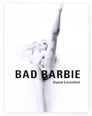 Bad Barbie: LEVINTHAL, David and