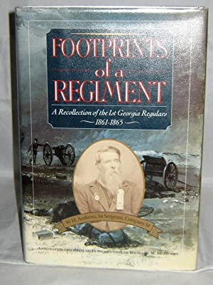 Footprints of a Regiment: A Recollection of the 1st Georgia Regulars 1864-1865