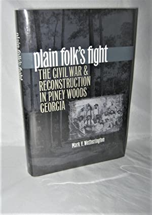 Plain Folk's Fight: The Civil War and Reconstruction in Piney Woods Georgia