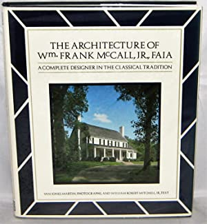 The Architecture of Wm. Frank McCall, Jr. , FAIA A Complete Designer in the Classical Tradition