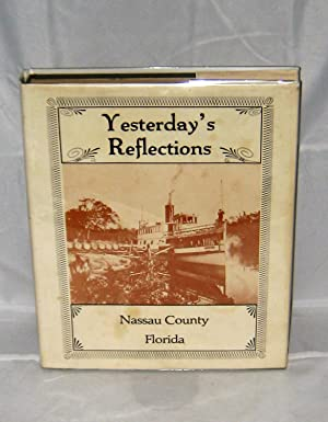 Yesterday's Reflections: Nassau County, Florida-a Pictorial History