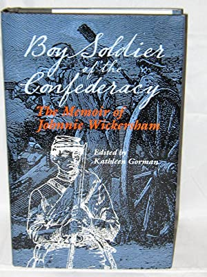 Boy Soldier of the Confederacy: The Memoir of Johnnie Wickersham