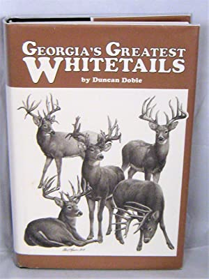 Georgia's Greatest Whitetails: The Stories Behind Georgia's Record-book Deer